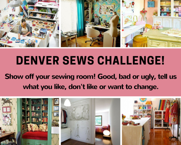 Denver Sews Challenge – February 2015 – Show your sewing room ...